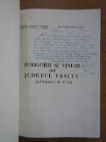 Avram D. Tudosie - Podgorii si vinuri din judetul Vaslui (cu autograful autorului)