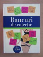Anticariat: Bancuri de colectie