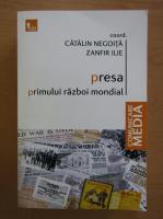 Catalin Negoita, Zanfir Ilie - Presa primului razboi mondial
