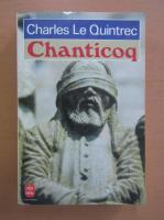 Anticariat: Charles Le Quintrec - Chanticoq
