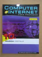Anticariat: Computer si internet fara profesor, volumul 10. Muzica digitala (contine CD)
