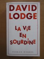 Anticariat: David Lodge - La vie en sourdine