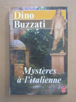 Anticariat: Dino Buzzati - Mysteres a l'italienne