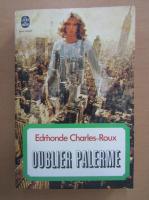 Edmonde Charles Roux - Oublier palerme