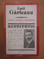 Anticariat: Emil Garleanu - Nuvele, schite, insemnari (volumul 1)