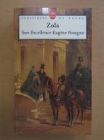 Anticariat: Emile Zola - Son excellence Eugene Rougon