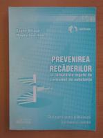 Anticariat: Eugen Hriscu - Prevenirea recaderilor in tulburarile legate de consumul de substante
