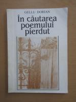 Anticariat: Gellu Dorian - In cautarea poemului pierdut