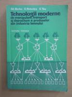 Anticariat: Gheorghe Barbu - Tehnologii moderne de manipulare, transport si depozitare a produselor din industria lemnului