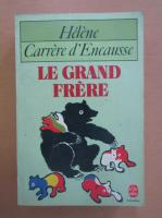 Anticariat: Helene Carrere dEncausse - Le grand frere