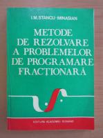 Anticariat: I. M. Stancu Minasian - Metode de rezolvare a problemelor de programare fractionara