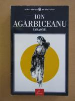 Anticariat: Ion Agarbiceanu - Faraonii