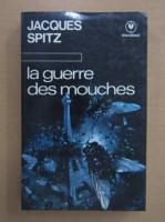 Jacques Spitz - La querre des mouches