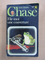 James Hadley Chase - File moi une couverture