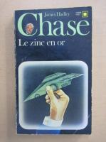 James Hadley Chase - Le zinc en or