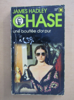James Hadley Chase - Une bouffee d'or pur