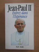 Anticariat: Jean Paul - Entrez dans l'Esperance