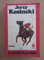 Anticariat: Jerzy Kosinski - Le jeu de la passion