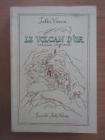 Anticariat: Jules Verne - Le volcan d'or
