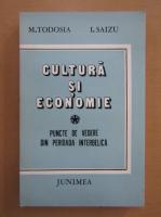 Anticariat: M. Todosia - Cultura si economie
