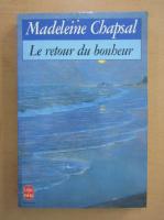 Anticariat: Madeleine Chapsal - Le Retour du bonheur