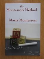 Anticariat: Maria Montessori - The Montessori Method