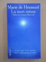 Marie de Hennezel - La mort intime