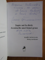 Anticariat: Marie Vranceanu - Sapte ani la dieta. Aventurile unei femei grase (cu autograful autoarei)