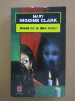 Mary Higgins Clark - Avante de te dire adieu
