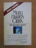 Anticariat: Mary Higgins Clark - Une seconde chance