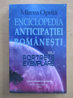 Anticariat: Mircea Oprita - Enciclopedia anticipatiei romanesti (volumul 1)
