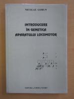 Anticariat: Nicolae Gorun - Introducere in genetica aparatului locomotor