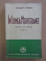 Anticariat: Panait Istrati - In lumea Mediteranei, volumul 1. Rasarit de soare