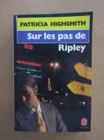 Anticariat: Patricia Highsmith - Sur les pas de Ripley