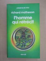 Anticariat: Richard Matheson - L'homme qui retrecit