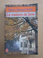 Anticariat: Robert Kimmel Smith - La maison de Jane