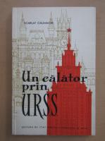 Anticariat: Scarlat Calimachi - Un calator prin U. R. S. S.