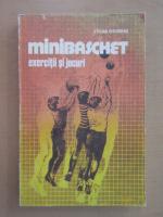 Anticariat: Stelian Gheorghiu - Minibaschet. Exercitii si jocuri