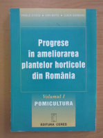 Vasile Cociu - Progrese in ameliorarea plantelor horticole din Romania (volumul 1, editie bilingva)