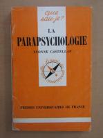 Anticariat: Yvonne Castellan - La parapsychologie