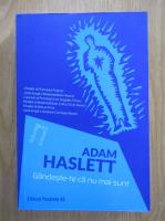 Adam Haslett - Gandeste-te ca nu mai sunt