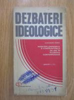 Anticariat: Alexandru Boboc - Marxism-leninismul si confruntarile de idei in filosofia contemporana