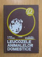 Anghelescu Silvestru - Leucozele animalelor domestice