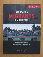 Anticariat: Atlas des migrants en Europe