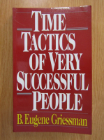 B. Eugene Griessman - Time Tactics of Very Successful People