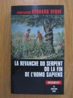 Bernard Debre - La revanche du serpent ou la fin de l'homo sapiens