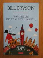 Bill Bryson - Insemnari de pe o insula mica