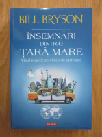Bill Bryson - Insemnari dintr-o tara mare