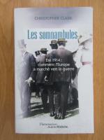 Anticariat: Christopher Clark - Les somnambules