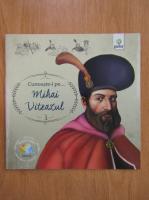 Anticariat: Cunoaste-l pe... Mihai Viteazul
